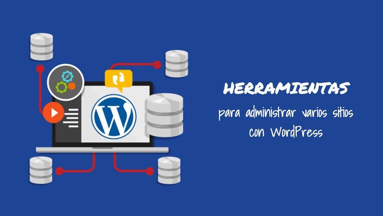 Herramientas para administrar varios sitios con WordPress 1
